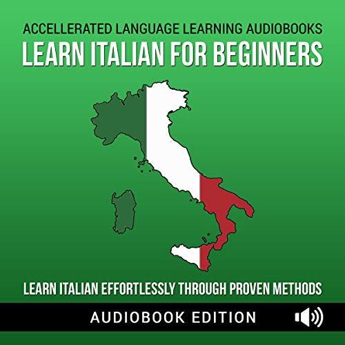 Couverture de Learn Italian for Beginners: Learn Italian Effortlessly Through Proven Methods