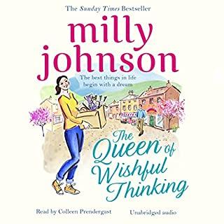 The Queen of Wishful Thinking                   By:                                                                                                                                 Milly Johnson                               Narrated by:                                                                                                                                 Colleen Prendergast                      Length: 12 hrs and 37 mins     26 ratings     Overall 4.7