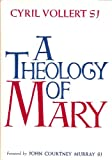A theology of Mary (Saint Mary's Theology Series-3 )
