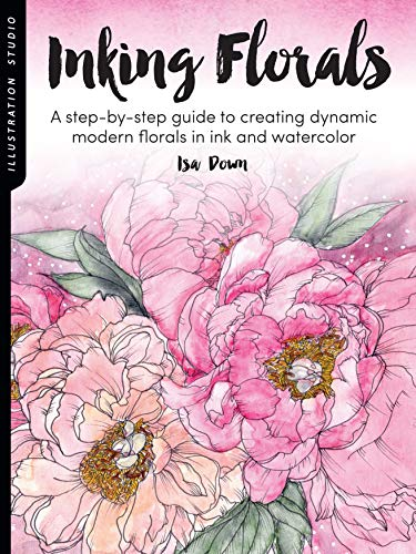 Illustration Studio: Inking Florals:A step-by-step guide to creating dynamic modern florals in ink a