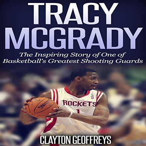 Tracy McGrady Audiobook By Clayton Geoffreys cover art