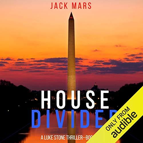 House Divided: A Luke Stone Thriller, Book 7