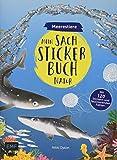 Mein Sach-Stickerbuch Natur – Meerestiere: Mit 120 wiederablösbaren Stickern und faszinierenden Fakten: Mit 120 Stickern und faszinierenden Fakten