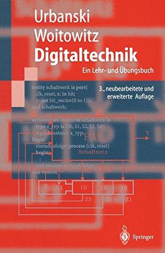 Digitaltechnik: Ein Lehr- und Übungsbuch (Springer-Lehrbuch)