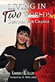 Living in Two Worlds: Destined for Changed