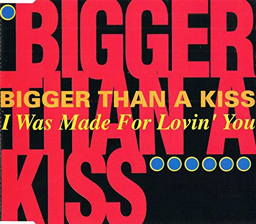 I was made for lovin' you (incl. 3 versions, 1993, Kiss-cover version)