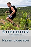 Superior: 100 Mile Endurance Run, One of America's Oldest, Toughest, and Gnarliest Ultramarathons