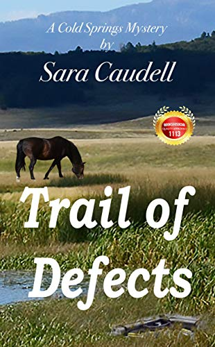 Book: Trail of Defects - A Cold Springs Mystery by Sara Caudell