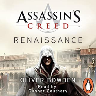 Assassin's Creed     Renaissance              By:                                                                                                                                 Oliver Bowden,                                                                                        Anton Gill                               Narrated by:                                                                                                                                 Gunnar Cauthery                      Length: 12 hrs and 37 mins     248 ratings     Overall 4.3