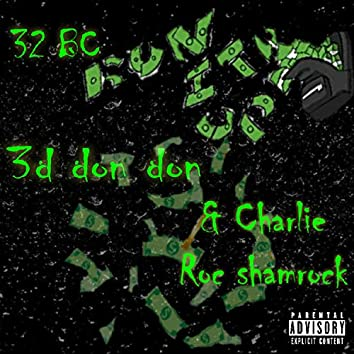 32 BC Run It Up (feat. Charlie Roc Shamrock)