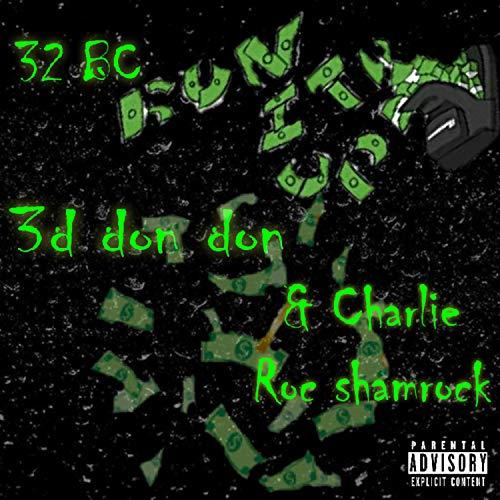32 BC Run It Up (feat. Charlie Roc Shamrock) [Explicit]