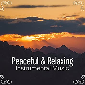 Peaceful & Relaxing Instrumental Music – New Age Music, Sounds of Nature, Ambient Serenity, Soothing Piano Music