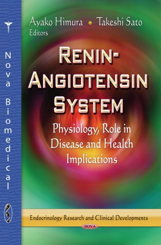Renin-Angiotensin System (Endocrinology Research and Clinical Devlopments: Physiology-laboratory and Clinical Research)