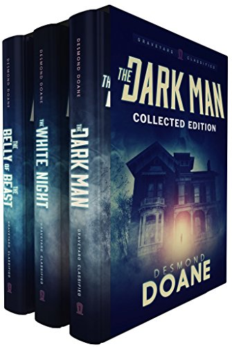 The Dark Man: Collected Edition | The Complete Paranormal Thriller Trilogy Kindle Edition by Desmond Doane  (Author)