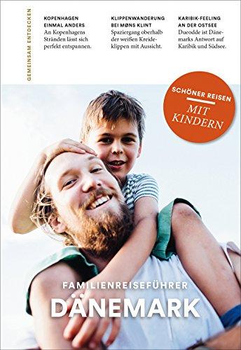 DÄNEMARK: Familienreiseführer: Schöner Reisen mit Kindern