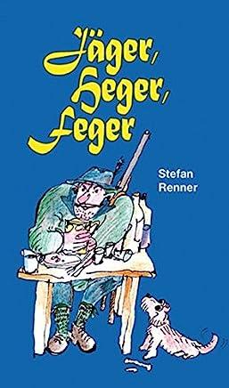 Jäger, Heger, Feger