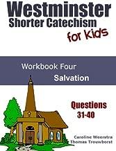 Westminster Shorter Catechism for Kids: Workbook 4: Salvation (Volume 4)