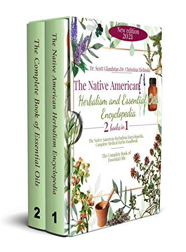 The Native American Herbalism and Essential Oils Encyclopedia: 2 Books in 1: Complete Medical Herbs Handbook – The Healing Power for Soothe Inflammation, Boost Mood and Prevent Autoimmunity by [Dr. Christina Zielinski, Scott Glandstar]