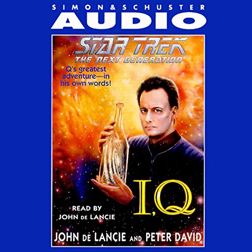 Star Trek, The Next Generation     I, Q              By:                                                                                                                                 John de Lancie,                                                                                        Peter David                               Narrated by:                                                                                                                                 John de Lancie                      Length: 3 hrs and 8 mins     286 ratings     Overall 4.3