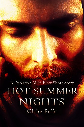 Book: Hot Summer Nights - The Detective Mike Eiser Series by Clabe Polk