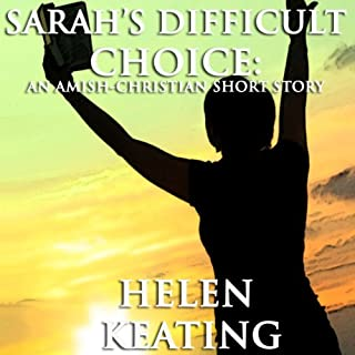 Sarah's Difficult Choice: An Amish-Christian Romance Short Story audiobook cover art