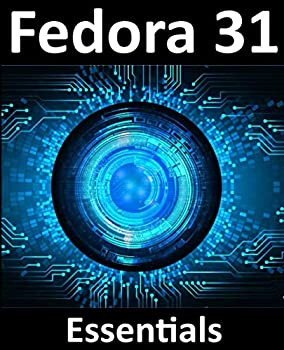 Fedora 31 Essentials  Learn to install administer and deploy Fedora 31 systems