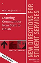 Learning Communities from Start to Finish: New Directions for Student Services, Number 149 (J-B SS Single Issue Student Services)