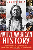 Native American History: A Chronology of a Culture's Vast Achievements and Their Links to World Events by Judith Nies(1996-12-03)