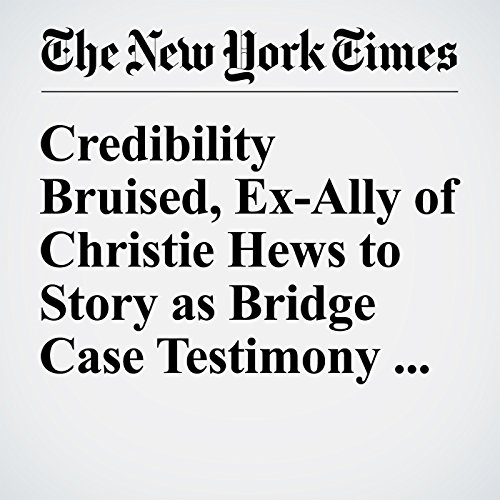 Credibility Bruised, Ex-Ally of Christie Hews to Story as Bridge Case Testimony Ends audiobook cover art