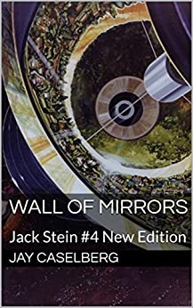 Wall of Mirrors: Jack Stein #4 New Edition by [Jay Caselberg]