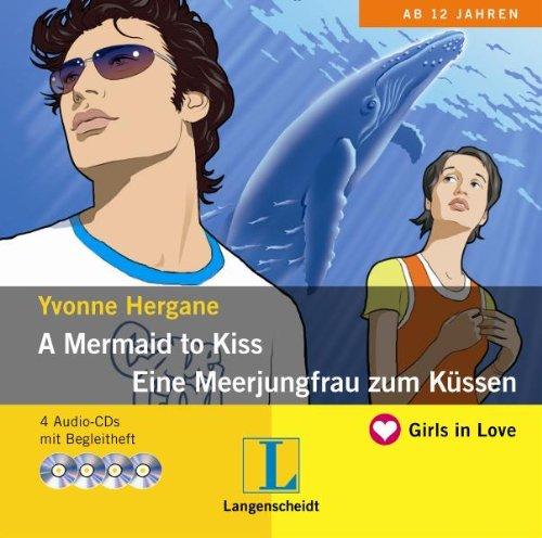 A Mermaid to Kiss - Eine Meerjungfrau zum Küssen - Hörbuch (4 Audio-CDs mit Begleitheft) (Hörbücher