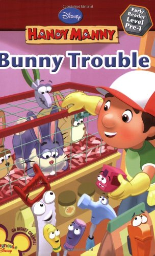 Handy Manny Early Reader: Bunny Trouble