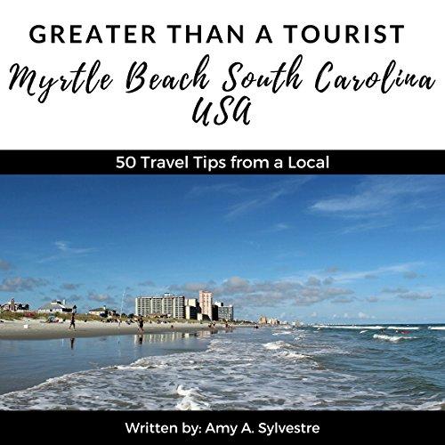 Greater Than a Tourist - Myrtle Beach, South Carolina USA audiobook cover art