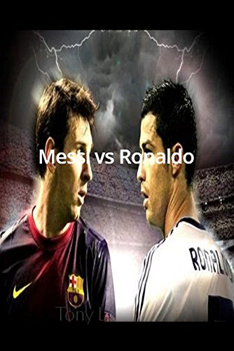 Messi vs Ronaldo: Who is the World Best Football Player (English Edition)