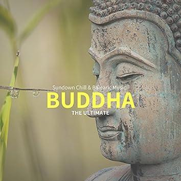 Buddha, The Ultimate (Sundown Chill & Balearic Music)
