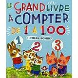 Le grand livre a compter de 1 a 100 (French Edition)