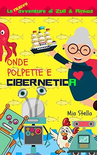 Onde, polpette e cibernetica: Le avventure di Zull e Ainhoa (Italian Edition)