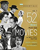 The Essentials Vol. 2: 52 More Must-See Movies and Why They Matter (Turner Classic Movies)