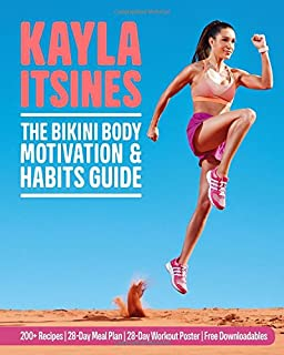 The Bikini Body Motivation and Habits Guide: Kayla Itsines