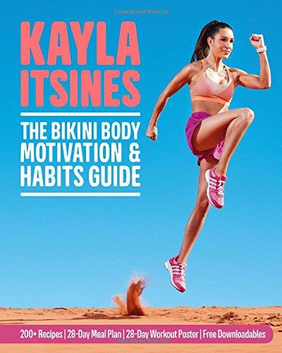 The Bikini Body Motivation and Habits Guide: Kayla Itsines