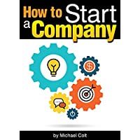 Deals on How to Start a Company The Entrepreneur's Essential Guide Kindle