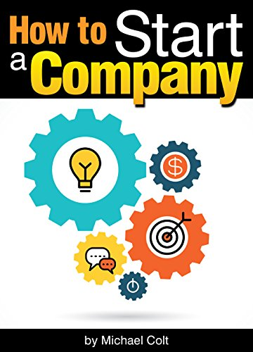 How to Start a Company: The Entrepreneur's Essential Guide Kindle eBook