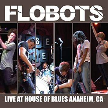 Live At House Of Blues - Anaheim, CA