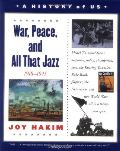 A History of US: Book 9: War, Peace, and All That Jazz 1918-1945 (A History of US, 9)