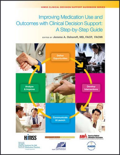 Osheroff, J: Improving Medication Use and Outcomes with Clin (Himss Clinical Decision Support Guidebook)