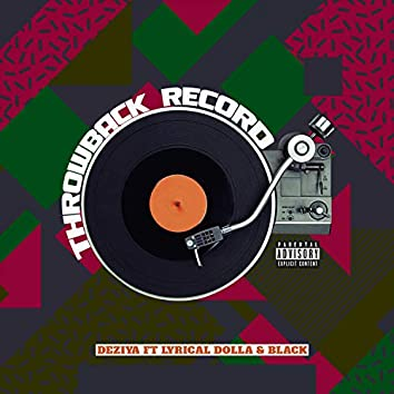 Throwback Record (feat. DeZiya, Lyrical Dolla & Black)
