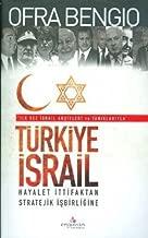 Turkiye - Israil Hayalet Ittifaktan Stratejik Isbirligine