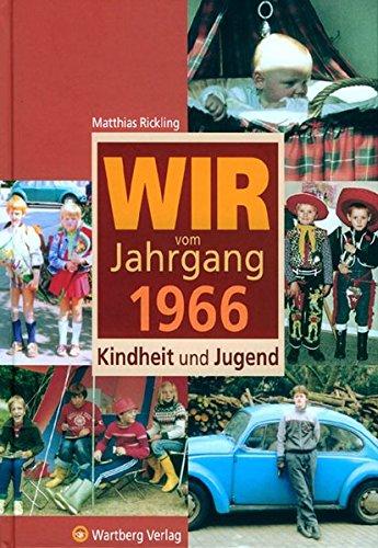 Wir vom Jahrgang 1966: Kindheit und Jugend (Jahrgangsbände)