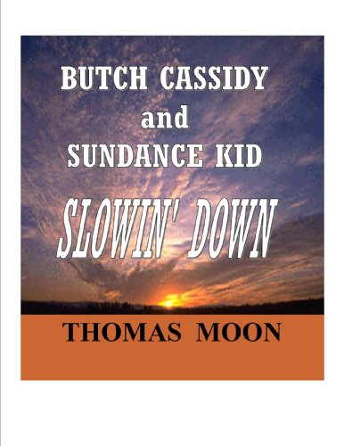 BUTCH CASSIDY and SUNDANCE KID - Slowin' Down (English Edition)