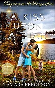 A KISS UPON A STAR (Daydreams & Dragonflies Rock 'N Sweet Romance 1) by [Tamara Ferguson, Adriana Hanganu]
